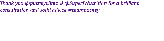 Thank you @putneyclinic & @SuperFNutrition for a brilliant consultation and solid advice #teamputney